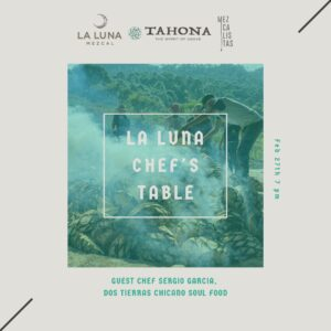 Guest Chef's Table with Chicano Soul Food @ Tahona Bar